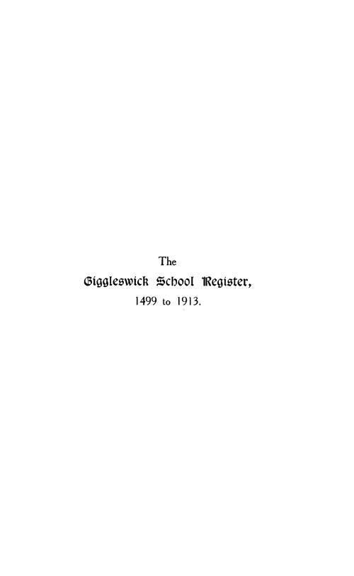 The Giggleswick School Register, 1499 to 1913 page i - click to open larger version in a new window