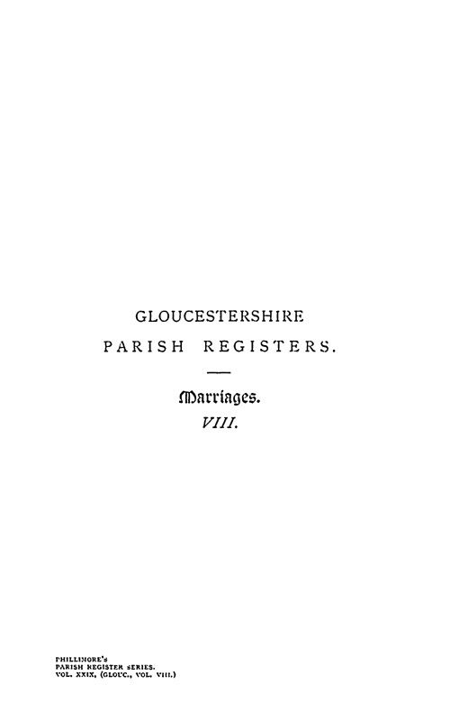 Gloucestershire Parish Registers - Marriages volume 8 page i - click to open larger version in a new window